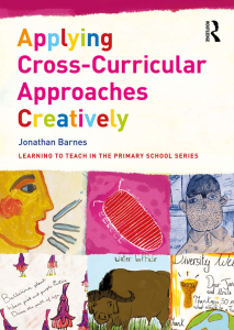Image of the book cover of Applying Cross-curricular approaches creatively by J. Barnes on cream background with six hand drawn and coloured images of people, an insect, buffalo, the earth, and ballerina plants.