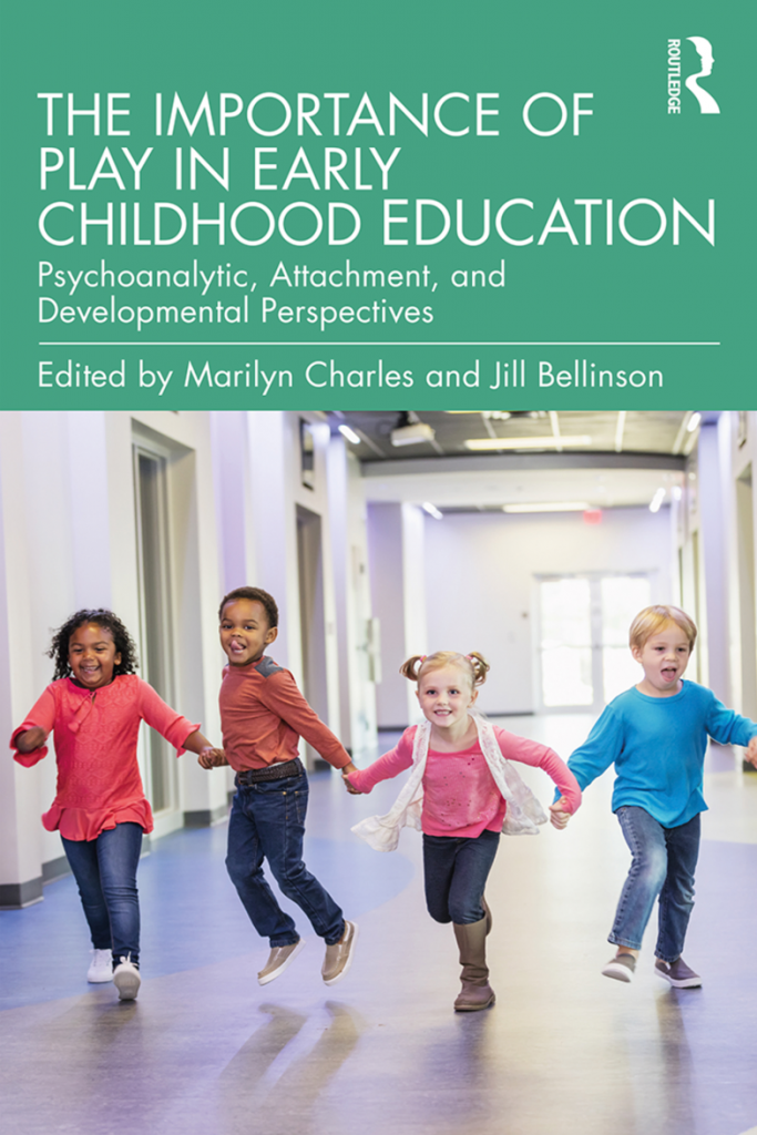 "Image of the book cover of the ebook ""The Importance of Play in Early Childhood Education: Psychoanalytic, Attachment, and Developmental Perspectives edited by Marilyn Charles and Jill Bellinson. The cover shows the book title and publication information in a green banner at the top with four children smiling and walking down a hallway on the bottom portion of the cover."